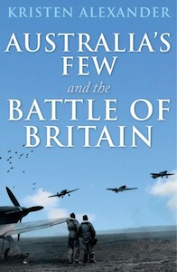 Australia's Few and the Battle of Britain - a new book by Kristen Alexander
