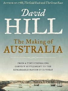 The Making of Australia, David Hill's latest book