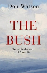 The Bush Travels in the Heart of Australia