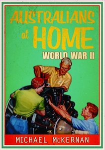 Australians At Home World War II by Michael McKernan