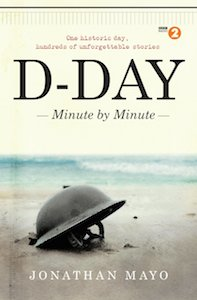 D-Day  Minute by Minute